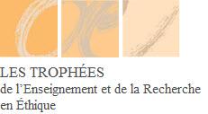 Appel à candidature de la 4ème édition des Trophées de l'enseignement et de la recherche en éthique